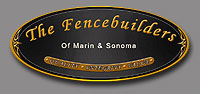 Fence Company, Petaluma, Novato and SF Bay Area: The Fence Builders